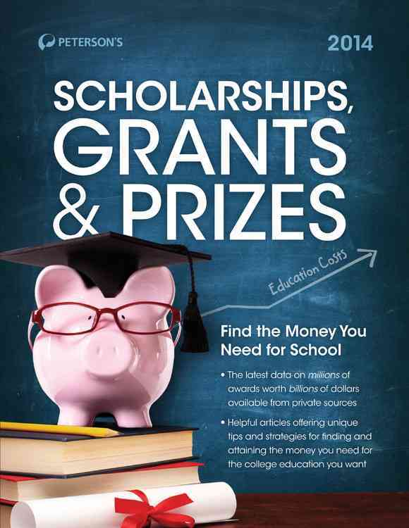 Scholarships, Grants & Prizes 2014 By Peterson's (COR)